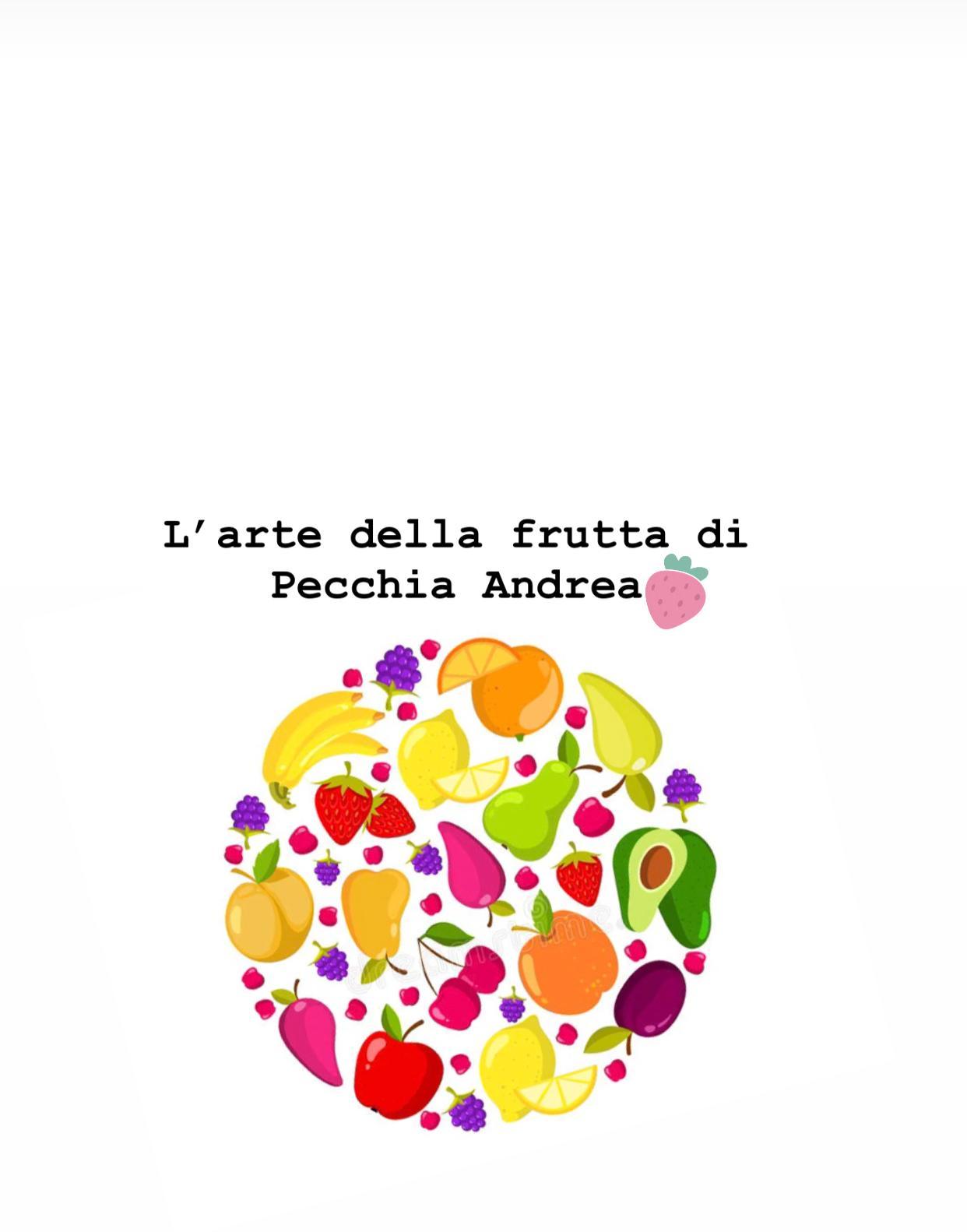 L'arte della frutta di Pecchia Andrea
